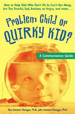 Problem Child or Quirky Kid? by Rita Sommers-Flanagan