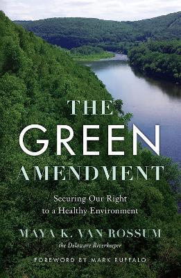 The Green Amendment by Maya K Van Rossum