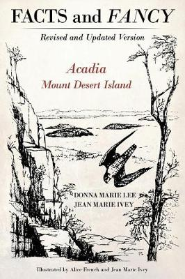 Facts and Fancy: Acadia Mount Desert Island - Revised and Updated Version by Jean Marie Ivey