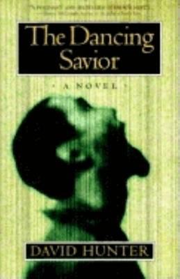 The Dancing Savior by David Hunter