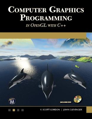 Computer Graphics Programming in OpenGL with C++ by V. Scott Gordon