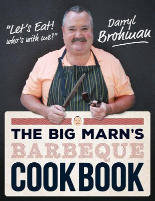 Big Marns' BBQ Cookbook by Darryl Brohman