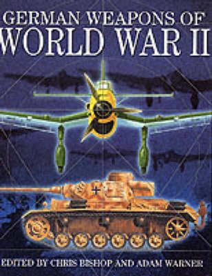German Weapons of World War II by Chris Bishop