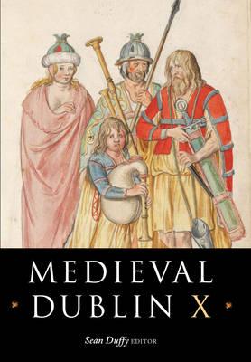 Medieval Dublin X by Sean Duffy
