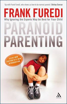 Paranoid Parenting by Frank Furedi
