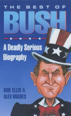 Best of Bush by Bob Ellis
