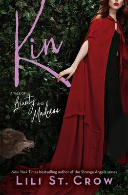 Kin: A Tale Of Beauty And Madness by Lili St. Crow