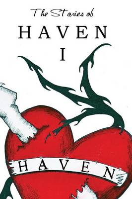 The Stories of Haven: I by J a Giunta
