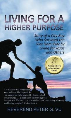 Living for a Higher Purpose by Peter Vu