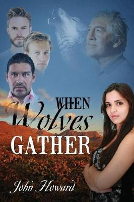 When Wolves Gather by John Howard