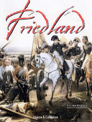 From Eylau to Friedland by Francois-Guy Hourtoulle