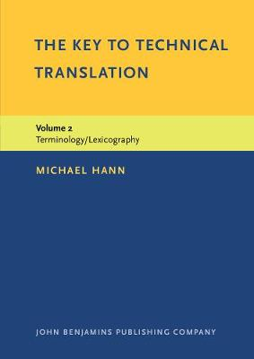 The Key to Technical Translation Terminology/Lexicography v. 2 by Michael Hann