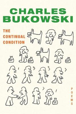 Continual Condition by Charles Bukowski