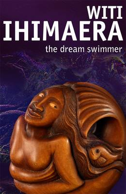 Dream Swimmer by Witi Ihimaera