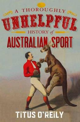 Thoroughly Unhelpful History of Australian Sport book