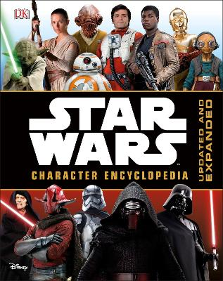Star Wars Character Encyclopedia Updated and Expanded by DK