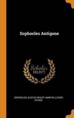 Sophocles Antigone by Sophocles