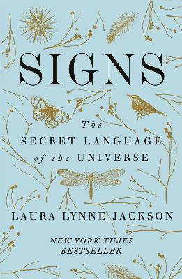 Signs: The secret language of the universe by Laura Lynne Jackson