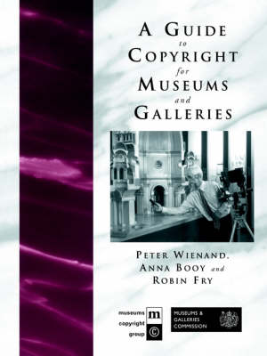 Guide to Copyright for Museums and Galleries book