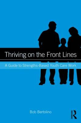 Thriving on the Front Lines by Bob Bertolino
