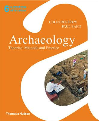 Archaeology:Theories,Methon,Practice by Lord Colin Renfrew