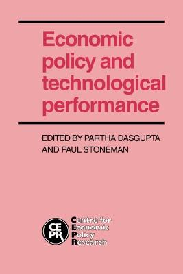 Economic Policy and Technological Performance by Partha Dasgupta