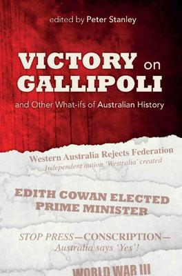 Victory on Gallipoli by Peter Stanley