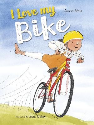 I Love My Bike by Simon Mole