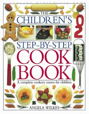 Children's Step-by-Step Cookbook by Angela Wilkes