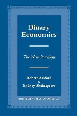 Binary Economics by Robert U. Ashford