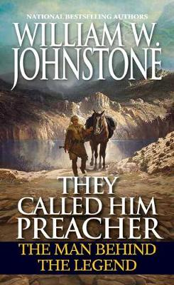 They Called Him Preacher: The Man behind the Legend book