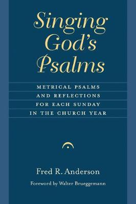 Singing God's Psalms by Fred R. Anderson