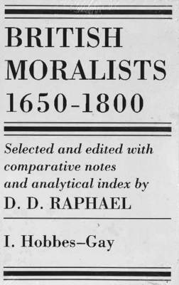 British Moralists: 1650-1800 (Volumes 1 and 2) by D. D. Raphael
