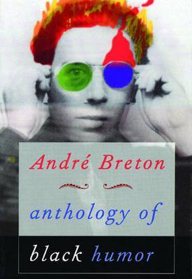 Anthology of Black Humor by Andre Breton