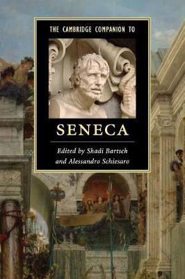 Cambridge Companion to Seneca by Shadi Bartsch