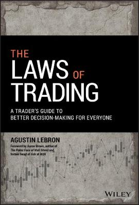 The Laws of Trading: A Trader's Guide to Better Decision-Making for Everyone by Agustin Lebron