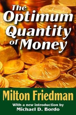 The Optimum Quantity of Money by Milton Friedman