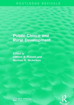 Public Choice and Rural Development by Clifford S. Russell