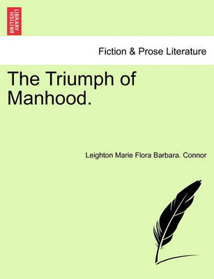 The Triumph of Manhood. by Leighton Marie Flora Barbara Connor