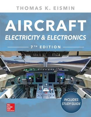 Aircraft Electricity and Electronics, Seventh Edition by Thomas Eismin