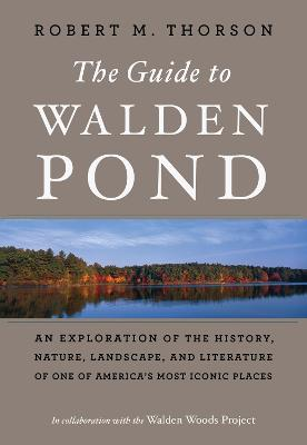 The Guide to Walden Pond by Robert M. Thorson