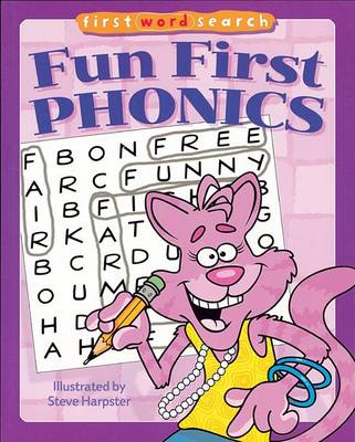 Fun First Phonics: First Word Search by Steve Harpster