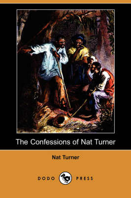 Confessions of Nat Turner (Dodo Press) book