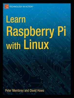 Learn Raspberry Pi with Linux by Peter Membrey