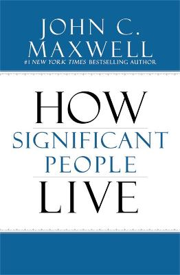 Power of Significance by John C. Maxwell