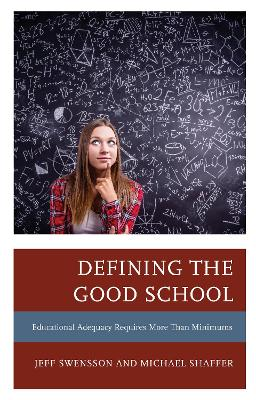 Defining the Good School: Educational Adequacy Requires More than Minimums book