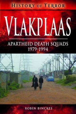Vlakplaas: Apartheid Death Squads by Robin Binckes