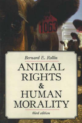 Animal Rights & Human Morality by Bernard E. Rollin