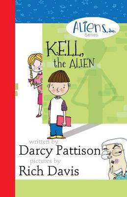 Kell, the Alien by Darcy Pattison