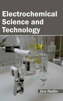 Electrochemical Science and Technology by Jina Redlin